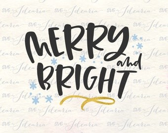 Merry and Bright svg, merry Christmas svg, christmas 2017 svg, christmas svg files, christmas svg, svg quotes, svg sayings, christmas in svg