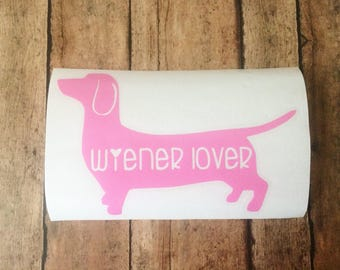 Wiener lover decal - daschund decal - wiener dog decal - daschund sticker -