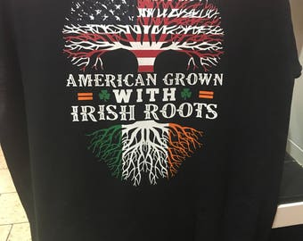American grown with irish roots shirt