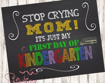 First Day of School sign, stop crying mom, chalkboard sign, photo prop, printable school sign, Back to School sign,