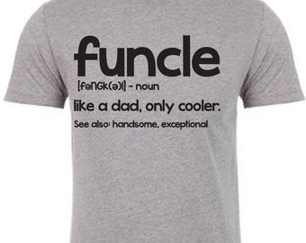 Funcle Shirt. Uncle Shirt. Shirts for uncles. Uncle birthday shirt. Gifts for uncles. Funcle.
