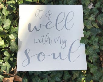 It Is Well With My Soul - Wood Sign - Christian Gift - Farmhouse Style - Fixer Upper - Christian Hymn - It is Well Wood Sign - Scripture Sig