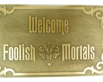 Disney Haunted Mansion Welcome Foolish Mortals inspired Plaque