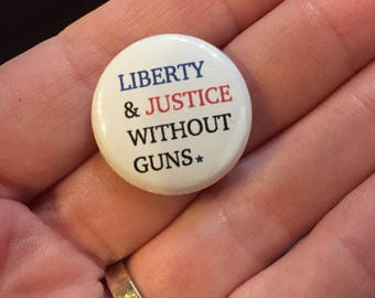 "Liberty & Justice Without Guns 1"" Button or Magnet"