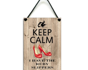 Handmade Wooden Keep Calm I Have Ruby Slippers Home Sign 389