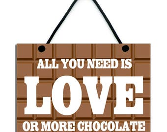 Handmade Wooden ' All You Need Is Chocolate ' Fun Home Sign 454