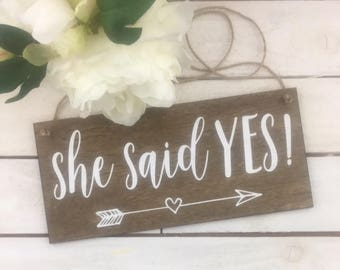 "She Said Yes Sign-12""x 5.5"" Sign-Rustic Wedding Sign-Engagement Wedding Sign-Photography Wedding Prop-Wood Sign"