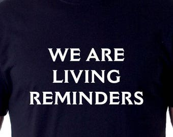 We Are Living Reminders Shirt