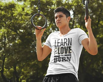 Handprinted Soft Cotton Relaxed Cut- Learn to Love the Burn- Graphic T-shirt- Customizable Fitness Gift for Him