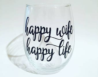 Happy wife happy life, happy wife, happy life, happy wife happy life wine glass, happy wife happy life stemless wine glass, custom