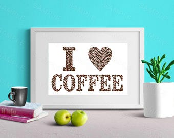 I love Coffee, Coffee illustration, Wall Art, Printable Coffee, Coffee Art Decor, Kitchen Art, Instant Download,8 x 10