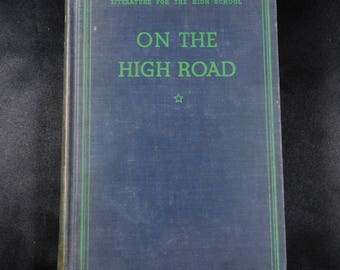 On the High Road by Henry Garland Bennett 1935 High School Literature American Book Company vintage hardback Poetry Prose Drama 1 act plays