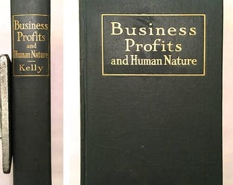 ON SALE Business Profits and Human Nature: How to Increase the First by a Knowledge of the Second - Fred C. Kelly (1st Edition Illustrated 1