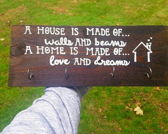 A House Is Made Of Walls And Beams A Home Is Made Of Love And Dreams, Key Holder, Cup Holder!