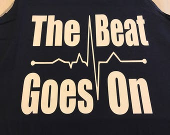 The Beat Goes On Shirt