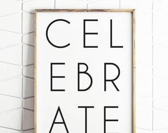 70% OFF SALE celebrate print, typography poster, black typography, celebrate wall art, digital prints, wall art prints, celebration decor