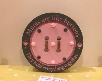 Free Standing 'Mum's are like buttons they hold everything together' Button