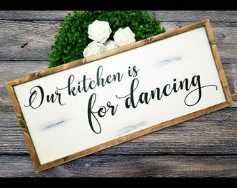 Our kitchen is for dancing sign, kitchen sign, wood kitchen sign, kitchen signs, farmhouse kitchen sign, farmhouse style sign, kitchen decor