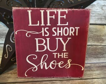 Life is short buy the shoes, shoes sign, wood sign, shopping sign, shoe closet, friend sign, shoe lover, shoe art, shoe sign, high heels,