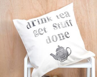 Drink Tea Get Stuff Done Block Printed Cushion