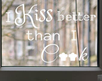 Windowdrawing I kiss better than I cook