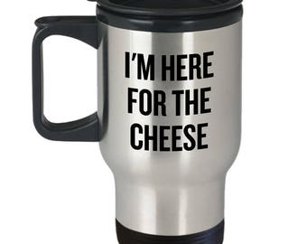 Cheese Lover Gift - Cheese Tasting Travel Mug - I'm Here For The Cheese - Cheese Maker Present