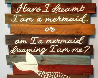 Have I dreamt I am a mermaid...