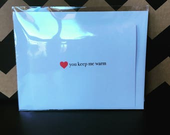 You keep me warm card // Love // Valentine's Day // Romantic Gift
