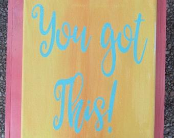 You Got This! sign, Inspirational Sign, Yellow Canvas Sign, Inspired Sign, You Got This!, Sign for Inspiration, Wall Sign Inspiration,