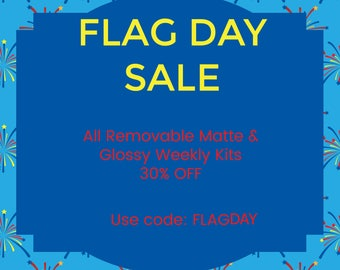 Flag Day Sale - 30% OFF All Removale Matte and Glossy Weekly Kits