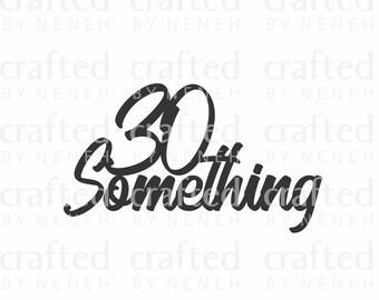 30 Something Cake Topper - PNG