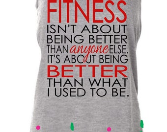 Fitness isn't about being better, Custom Printed Shirt, Fitness Shirt, Work out shirt, GYM Shirt