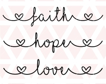 Faith Hope Love svg, eps, dxf, png, cricut or cameo, scan N cut, faith svg, hope svg, love svg, religious svg, heart svg