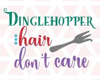 Dinglehopper hair dont care svg, eps, dxf, png, cricut or cameo, scan N cut, cut file, dinglehopper svg, mermaid svg, mermaid hair svg