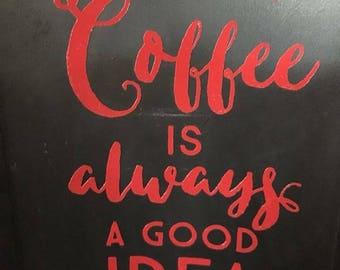 Coffee is always a good idea - vinyl decal for Keurig Coffee Maker