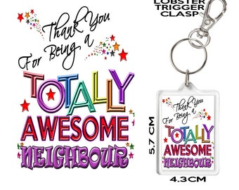 NEIGHBOUR GIFT KEYRING Thank You For Being Totally Awesome. Affordable Gift To Say Thank You To Someone Special In Your Life