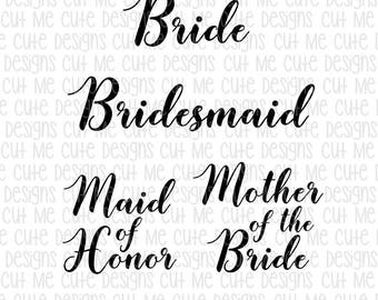 SVG DXF PNG cut file cricut silhouette cameo scrap booking Bride Bridesmaid Maid of Honor Mother of the Bride