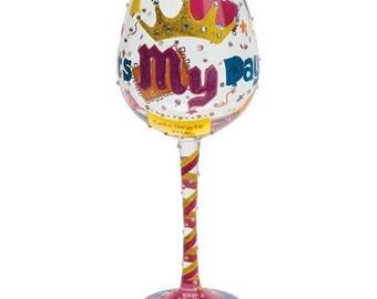 Lolita Big Wine Glass It's My Day
