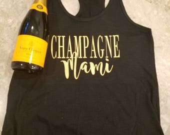 Champagne Mami Tank or Shirt/ Champagne themed bachelorette/ Champagne Lover tank or shirt