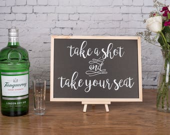 Take a shot and take your seat Chalkboard