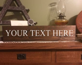 Personalized Sign - Custom Sign - Your Text Here Sign - Shelf Signs - Table Signs - Desk Sign Personalized