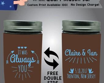 It Was Always You 32 oz Quart Mason Jar Wedding Cooler Double Side Print (32QMJ-W3)