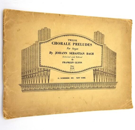 Twelve Chorale Preludes for Organ by Johan Sebastian Bach 1931 G. Schirmer, Inc. Sheet Music Song Book