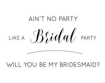 Ain't No Party Like A Bridal Party Bridesmaid Card