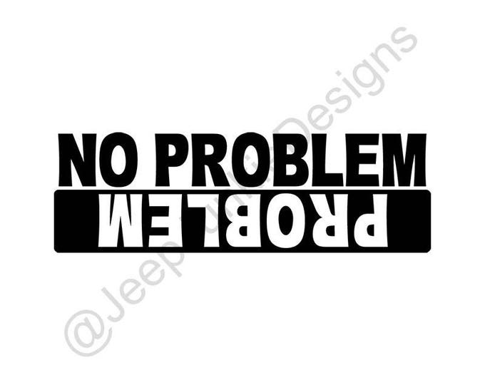No Problem, Problem Vinyl Decal