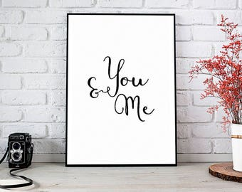 You And Me,Anniversary Gift,Printable Wall Art,Digital Download,Will You Marry Me,Home Decor,Gift For Her,Engagement,Best Selling Items