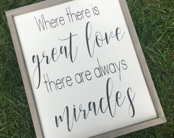 Where there is great love there are always miracles - miracle sign - greet love sign - survivor sign- survivor art
