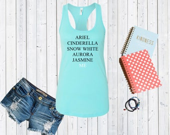 Ariel. Cinderella. Snow White. Aurora. Jasmine. Me. Custom Disney Princesses Tank. Disneyworld Tank. Cute Disney Tanks. Mickey Shirt [E0360]