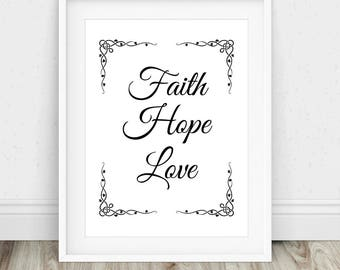 Faith Hope Love - Faith Hope and Love, Faith Love Hope, Faith Hope Love Sign, Hope Wall Art, Inspirational Quotes, 1 Corinthians 13