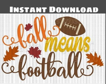 Back to School Sale Fall Means Football Instant Download for Cutting Machines |  Football Season Fall Autumn Back to School SVG Eps Dxf Png